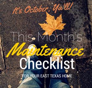 october east texas house maintenance tips