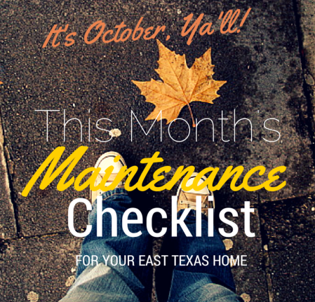 october east texas house maintenance tips